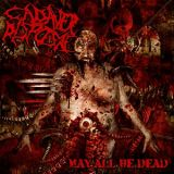 Cadaver Disposal - May All Be Dead